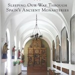 Sleeping our way through Spain's Ancient Monasteries